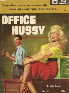OFFICE HUSSY - 1950s pulp fiction The cover is enough to get me to read this piece of trash.