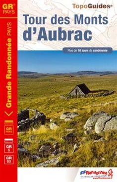 Wandelgids GR6/60 - Ref. 616 / Tour Monts d'Aubrac (9782751406553) FFRP