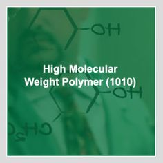 High Molecular Weight Polymer (1010) - First Source Engineering Inc