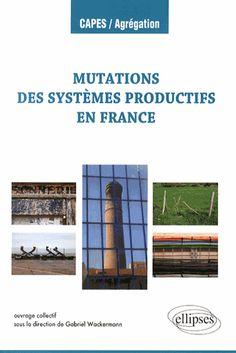 Les mutations des systèmes productifs en France http://cataloguescd.univ-poitiers.fr/masc/Integration/EXPLOITATION/statique/recherchesimple.asp?id=179458922