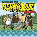 "Fishin' For Woos Bonus Tracks 7"" Vinyl from Bowling For Soup"