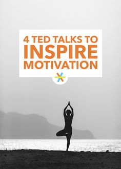 4 TED Talks to Inspire Motivation                                                                                                                                                      More