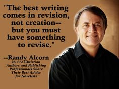 """Quote from Randy Alcorn from """"112 Christian Authors and Publishing Professionals Share Their Best Advice for Novelists"""""""