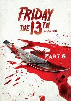 Freitag der Teil 6 - Jason lebt / Friday the Part VI: Jason Lives Friday The 13th 3, Friday The 13th Poster, Jason Friday, Horror Movie Posters, Horror Films, The Image Movie, Foreign Movies, Life Poster, Movie Covers