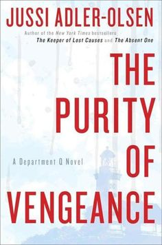 THE PURITY OF VENGENCE By Jussi Adler-Olsen.  Don't want this series to end