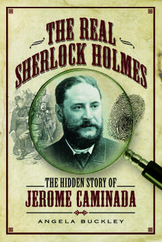 Author blog by Angela Buckley, author of The Real Sherlock Holmes - The Hidden Story of Jerome Caminada