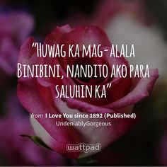 wattpad lines tagalog \ wattpad lines tagalog Tagalog Love Quotes, Qoutes, Pop Fiction Books, Baybayin, Best Movie Lines, Wattpad Quotes, Filipina Beauty, I Love You, My Love