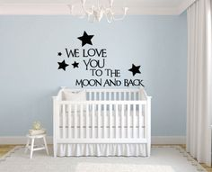 Vinyl Wall Decor ~ Baby Nursery Collection ~ We Love You To The Moon And Back