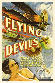 Flying Devils (1933) Stars: Arline Judge, Bruce Cabot, Eric Linden, Ralph Bellamy, Cliff Edwards ~ Director: Russell Birdwell