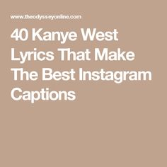 40 Kanye West Lyrics That Make The Best Instagram Captions