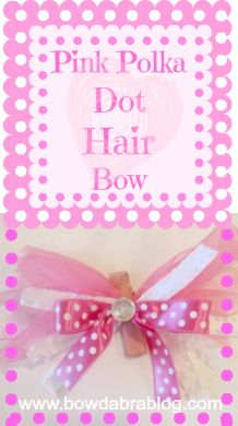 Get ready for Valentine's Day by gathering all of your pink and white ribbon to make a special hair bow. This Pink Polka Dot Bowdabra Hair Bow makes a cute Valentine's Day Gift Idea.