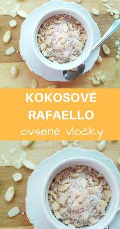 Lahodné zdravé ovsené vločky á la Rafaello: s kokosom a mandľami