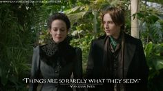 Things are so rarely what they seem. Vanessa Ives Quotes, Penny Dreadful Quotes
