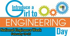 Its National Engineers Week! Today is Introduce a Girl to Engineering Day! It's a worldwide campaign to introduce girls to the fascinating world of engineering! Thousands of people (engineers, teachers, and others) act as Role Models and educate girls about how engineers change our world! This simple act has turned many girls on to engineering and technology careers!