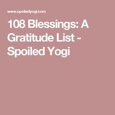 108 Blessings: A Gratitude List - Spoiled Yogi