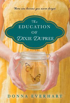 The Education of Dixie Dupree by Donna Everhart - BookBub Great Books, New Books, Books To Read, Reading Lists, Book Lists, Reading Nook, Reading Groups, Reading Time, Date