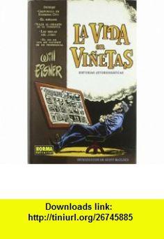 La vida en vinetas / Life In Pictures Historias autobiograficas / Autobiographical Stories (Spanish Edition) (9788498149500) Will Eisner, Scott McCloud , ISBN-10: 8498149509  , ISBN-13: 978-8498149500 ,  , tutorials , pdf , ebook , torrent , downloads , rapidshare , filesonic , hotfile , megaupload , fileserve