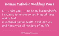 I, ________, take you, ________, to be my husband/wife. I promise to be true to you in good times and in bad, in sickness and in health. I will love you and honor you all the days of my life. ...