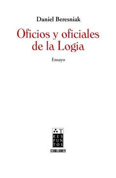 Una obra básica de Daniel Beresniak que explica la particular dinámica grupal de la Logia.