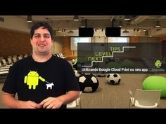 Next Level Tips: Utilizando Google Cloud Print no seu app (Portuguese) - YouTube