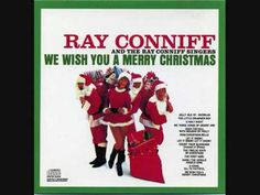 Conniff, Ray and the Singers. We Wish You A Merry Christmas - Christmas Vinyl Record LP Albums on CD and Ring Christmas Bells, Christmas Tunes, Christmas Vinyl, Christmas Albums, Christmas Movies, Christmas Videos, Christmas Playlist, Christmas Stuff, Christmas Crafts