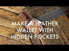 Make a Leather Bi-Fold Wallet with Hidden Pockets (Build Along Tutorial)…