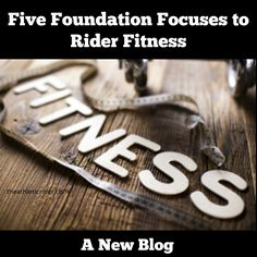 Would you like to learn about the FIVE Foundation Focuses to achieve rider fitness? Then check out the latest blog from The Athletic Rider! http://theathleticrider.com/?p=7874