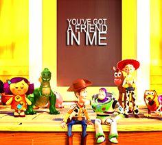 You got a friend in me.