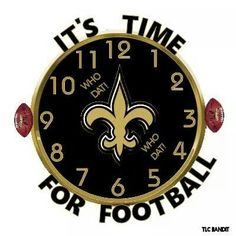 Wut Time is it ; New Orleans Saints Logo, New Orleans Saints Football, New Orleans Quotes, Nfl Saints, Saints Gear, Football Talk, Football Season, Sports Mom, Sports Teams
