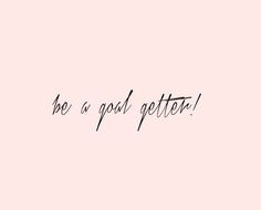 Be a Goal Getter: 2016, Bring it!