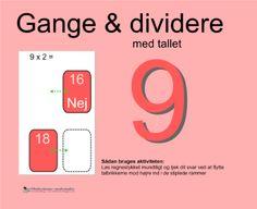 """Smart Notebook-lektion fra www.skolestuen.dk - """"Gange og dividere med tallet 9"""" - Træn de små tabeller - Løs regnestykket mundtligt og tjek dit svar ved at flytte talbrikkerne mod højre ind i de stiplede rammer."""