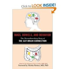 Bugs, Bowels, and Behavior: The Groundbreaking Story of the Gut-Brain Connection: Teri Arranga, Claire I. Viadro MPH PhD, Lauren Underwood PhD, Martha Herbert PhD MD: 9781616087364: Amazon.com: Books