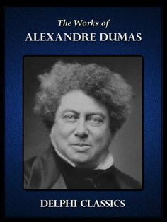 Works of Alexandre Dumas (Illustrated) by Alexandre Dumas. $3.04. Publisher: Delphi Classics; 1 edition (April 28, 2012)
