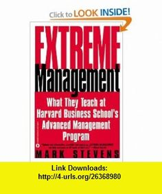 Extreme Management What They Teach at Harvard Business Schools Advanced Management Program (9780446678292) Mark Stevens , ISBN-10: 0446678295  , ISBN-13: 978-0446678292 ,  , tutorials , pdf , ebook , torrent , downloads , rapidshare , filesonic , hotfile , megaupload , fileserve