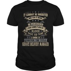 I Own It Forever The Title Service Delivery Manager T Shirt, Hoodie Service Delivery Manager