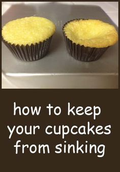 how to keep your cupcakes from sinking