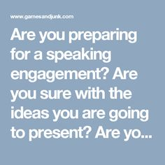 Are you preparing for a speaking engagement? Are you sure with the ideas you are going to present? Are you running out of words to say?