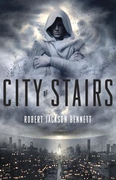 City of Stairs- The city of Bulikov once wielded the powers of the gods to conquer the world, enslaving and brutalizing millions—until its divine protectors were killed. Into this broken city steps Shara Thivani, an accomplished spy, dispatched to catch a murderer; but as Shara pursues the killer, she starts to suspect that the beings who ruled this terrible place may not be as dead as they seem—and that Bulikov's cruel reign may not yet be over.