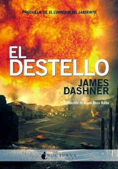El destello - James Dashner (Nocturna Ediciones - 17/11/2014) https://lecturadirecta.blogspot.com