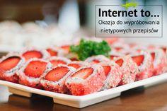 Internet daje okazję do wypróbowania nietypowych przepisów - np. na truskawkowe Sushi.