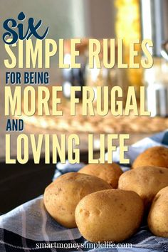 Frugal living should be simple right? Commit to follow these six simple rules and watch your financial world change for the better... and still love life!