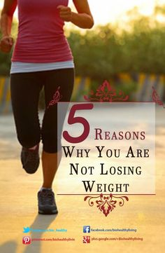 5 Reasons why you are not Losing Weight #diet #weightloss #fatloss