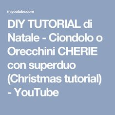 DIY TUTORIAL di Natale - Ciondolo o Orecchini CHERIE con superduo (Christmas tutorial) - YouTube