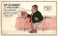ISH GA BIBBLE (I SHOULD WORRY) MAN DRINKING 5 CENT BEER COMIC POSTCARD