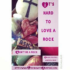 It's Hard to Love a Rock… | Loving with Purpose
