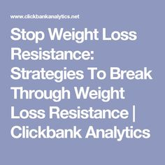 Stop Weight Loss Resistance: Strategies To Break Through Weight Loss Resistance | Clickbank Analytics