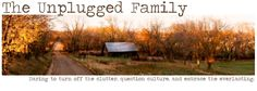 The Unplugged Family....Christian family/Homeschool blog