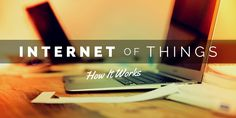 #quickread about how the #internetofthings actually works.