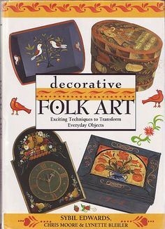 Bleiler, Lynette - Decorative Folk Art: Exciting Techniques to Transform Everyday Objects Everyday Objects, Work Inspiration, Brush Strokes, Art Techniques, Contemporary Style, Fashion Art, Folk Art, This Book, Traditional
