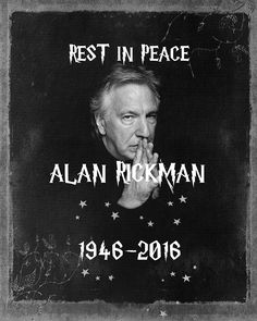 worldstyles:                     Alan Sidney Patrick Rickman                February 21, 1946 – January 14, 2016..
